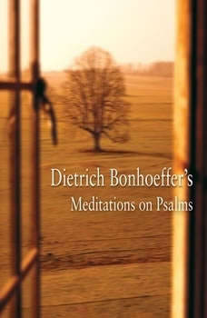 Dietrich Bonhoeffer's Meditations on Psalms, Edwin H. Robertson