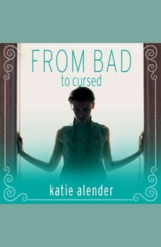 From Bad to Cursed, Katie Alender