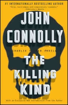 The Killing Kind: A Charlie Parker Thriller, John Connolly