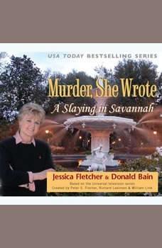 Murder, She Wrote: A Slaying in Savannah, Jessica Fletcher; Donald Bain