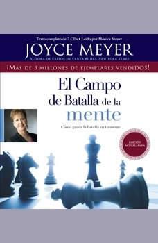 El Campo de Batalla de la Mente: Ganar la Batalla en su Mente, Joyce Meyer