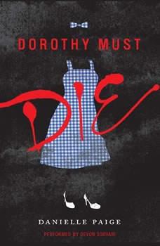 Dorothy Must Die, Danielle Paige