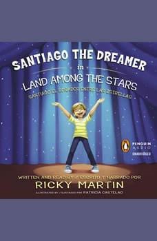 Santiago the Dreamer in Land Among the Stars /, Ricky Martin