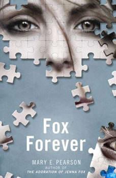 Fox Forever: The Jenna Fox Chronicles, Mary E. Pearson