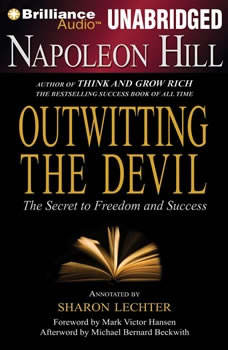 Napoleon Hill's Outwitting the Devil: The Secret to Freedom and Success, Napoleon Hill