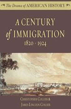 A Century of Immigration: 18201924, Christopher Collier; James Lincoln Collier