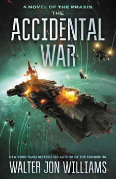 The Accidental War, Walter Jon Williams