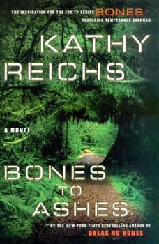 Bones to Ashes, Kathy Reichs