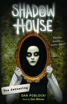 The Gathering: Shadow House #1, Dan Poblocki