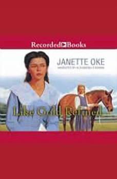 Like Gold Refined, Janette Oke