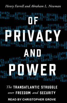 Of Privacy and Power: The Transatlantic Struggle over Freedom and Security, Henry Farrell