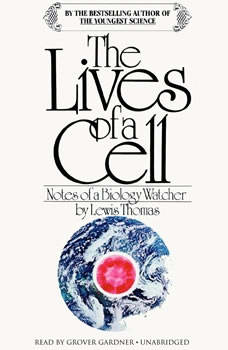 The Lives of a Cell: Notes of a Biology Watcher Notes of a Biology Watcher, Lewis Thomas