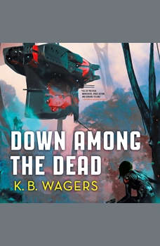 Down Among the Dead: The Farian War Book 2, K. B. Wagers