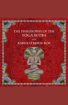 The Philosophy of the Yoga Sutra with Karen O�Brien-Kop, Karen O'Brien-Kop