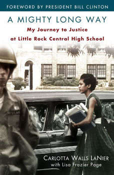 A Mighty Long Way: My Journey to Justice at Little Rock Central High School, Carlotta Walls Lanier