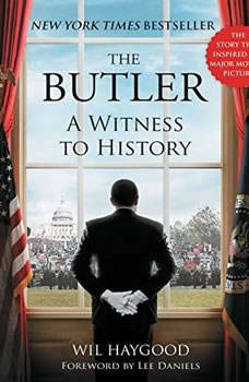 The Butler: A Witness to History A Witness to History, Wil Haygood