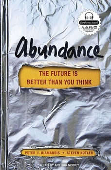 Abundance: The Future Is Better Than You Think, Peter H. Diamandis