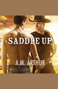 Saddle Up: Clean Slate Ranch, A.M. Arthur