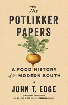 The Potlikker Papers: A Food History of the Modern South, John T. Edge