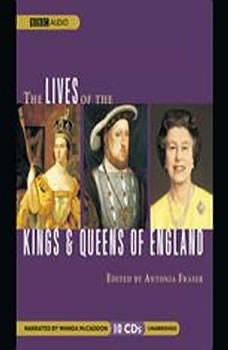 The Lives of the Kings and Queens of England, Antonia Fraser