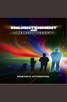 Enlightenment and Immortality, Martin K. Ettington
