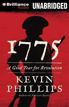 1775: A Good Year for Revolution A Good Year for Revolution, Kevin Phillips