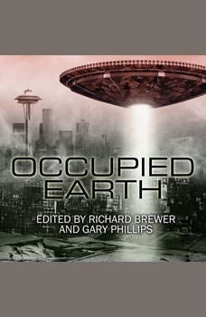 Occupied Earth: Stories of Aliens, Resistance and Survival at all Costs, Richard Brewer