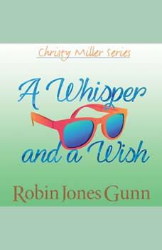 A Whisper and a Wish, Robin Jones Gunn