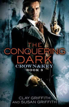 The Conquering Dark: Crown & Key, Clay Griffith