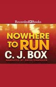 Nowhere to Run, C. J. Box