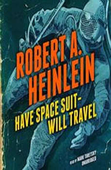 Have Space SuitWill Travel, Robert A. Heinlein