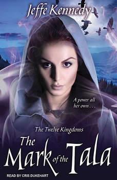 The Mark of the Tala: The Twelve Kingdoms The Twelve Kingdoms, Jeffe Kennedy