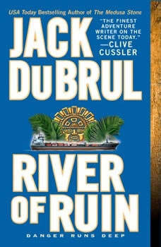 River of Ruin, Jack Du Brul