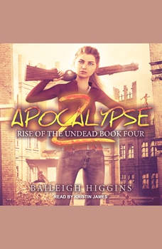 Apocalypse Z: Book 4, Baileigh Higgins