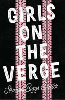 Girls on the Verge, Sharon Biggs Waller