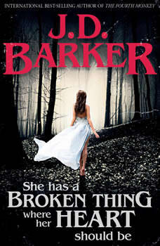 She Has a Broken Thing Where Her Heart Should Be, J.D. Barker