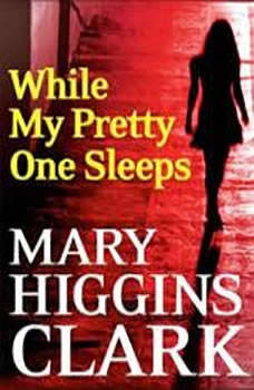 While My Pretty One Sleeps, Mary Higgins Clark