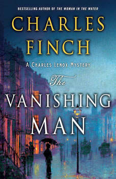 The Vanishing Man: A Prequel to the Charles Lenox Series A Prequel to the Charles Lenox Series, Charles Finch