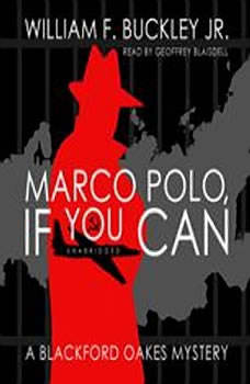 Marco Polo, If You Can: A Blackford Oakes Mystery, William F. Buckley Jr.