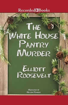 The White House Pantry Murder, Elliott Roosevelt