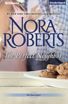 The Perfect Neighbor, Nora Roberts