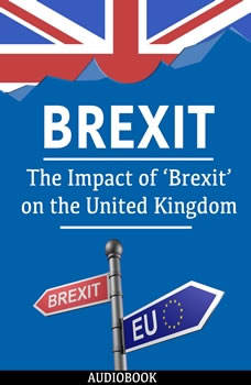 Brexit: The Impact of Brexit on the United Kingdom, My Ebook Publishing House