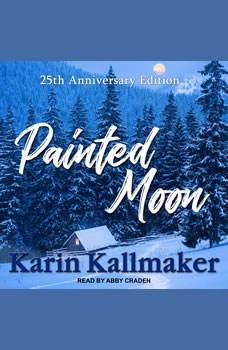Painted Moon: 25th Anniversary Edition, Karin Kallmaker