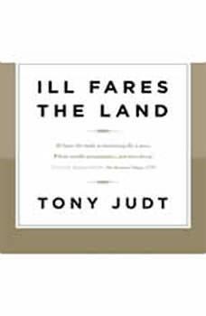 Ill Fares the Land, Tony Judt