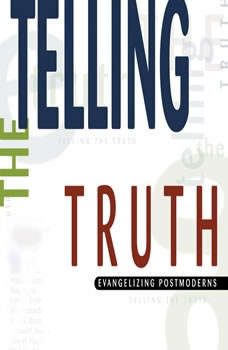 Telling the Truth: Evangelizing Postmoderns, D. A. Carson