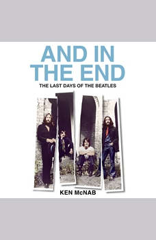 And in the End: The Last Days of The Beatles, Ken McNab