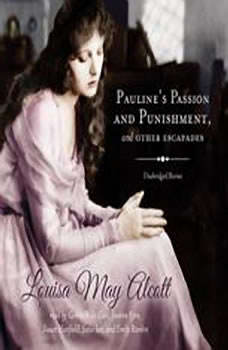 Paulines Passion and Punishment, and Other Escapades, Louisa May Alcott