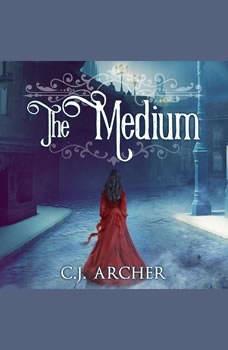 The Medium, C. J. Archer