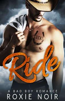 Ride: A Bad Boy Romance A Bad Boy Romance, Roxie Noir
