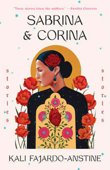 Sabrina & Corina: Stories, Kali Fajardo-Anstine